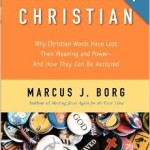 "Discussion Groups  ""Speaking Christian"" With Marcus Borg"